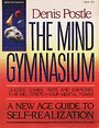 The Mind Gymnasium - Denis Postle