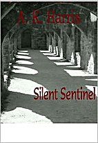 Silent Sentinel by A.K. Harris