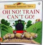 Oh No! Train Can't Go (Usborne Farmyard…