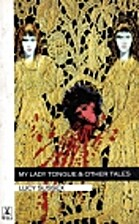 My lady tongue & other tales by Lucy Sussex