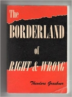 The borderland of right and wrong by…