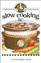 Slow Cooking Cookbook by Gooseberry Patch
