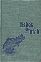 Fishes of Utah by William F. Sigler