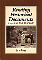 Reading Historical Documents by John Fines