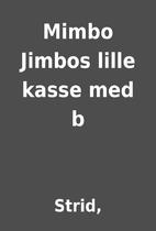 Mimbo Jimbos lille kasse med b by Strid,