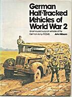 German Half-Tracked Vehicles of World War 2:…