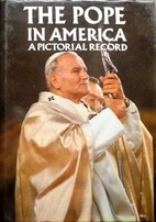 The Pope in America: A Pictorial History by…