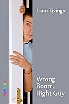 Wrong Room, Right Guy by Liam Livings