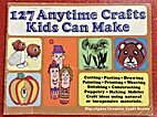 127 Anytime Crafts Kids Can Make by…