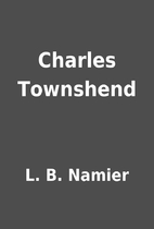 Charles Townshend by L. B. Namier