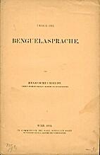 Ueber die Benguelasprache [= Offprint from…