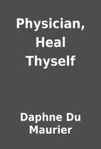 Physician, Heal Thyself by Daphne Du Maurier