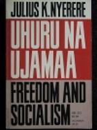 Freedom and socialism = Uhuru na ujamaa : a…