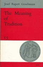 The meaning of tradition by Josef Rupert…