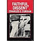 Faithful Dissent by Charles E. Curran