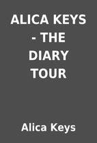 ALICA KEYS - THE DIARY TOUR by Alica Keys