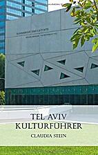Tel Aviv Kulturführer by Claudia Stein