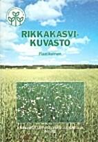 Rikkakasvikuvasto by Mikko Raatikainen