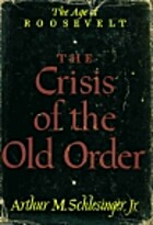 Crisis of the Old Order (Age of Roosevelt)…