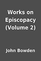 Works on Episcopacy (Volume 2) by John…