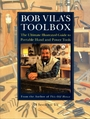 Bob Vila's Toolbox: The Ultimate Illustrated Guide to Portable Hand and Power Tools - Bob Vila