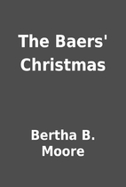 The Baers' Christmas by Bertha B. Moore
