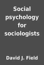 Social psychology for sociologists by David…