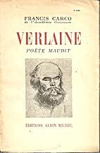 Verlaine Poete Maudit (SC) by Francis Carco