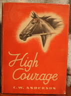 High Courage by C. W. Anderson