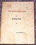 The Maronite Mass in English by J.B. Kingdon