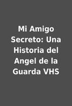 Mi Amigo Secreto: Una Historia del Angel de…