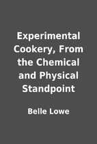 Experimental Cookery, From the Chemical and…