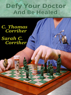 Defy Your Doctor and Be Healed by C. Thomas…