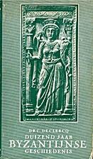 Duizend jaar Byzantijnse geschiedenis,…