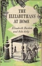 The Elizabethans at Home by Elizabeth Burton