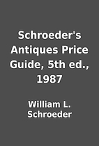 Schroeder's Antiques Price Guide, 5th ed.,…