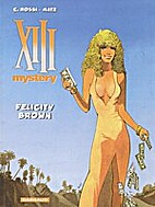 XIII Mystery - tome 9 - Felicity Brown by…