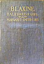 Blaxine : halfbreed girl by Margaret Smith…