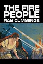 The Fire People by Ray Cummings