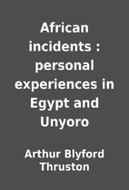 African incidents : personal experiences in…