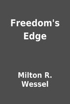 Freedom's Edge by Milton R. Wessel