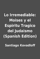 Lo Irremediable: Moises y el Espiritu…