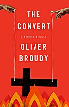 The Convert (Kindle Single) by Oliver Broudy
