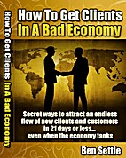 How to Get Clients in a Bad Economy - Secret…