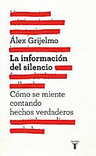 La información del silencio : cómo se…