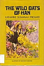 The wild oats of Han by Katharine Susannah…