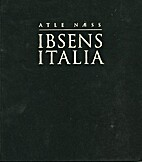 Ibsens Italia by Atle Næss
