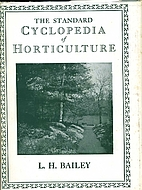 The Standard Cyclopedia of Horticulture…