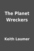 The Planet Wreckers by Keith Laumer