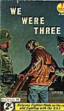 WE WERE THREE by GUY LEFEVRE